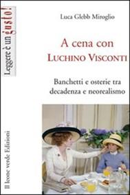 A cena con Luchino Visconti - copertina