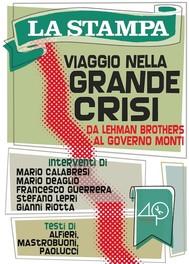 Viaggio nella grande crisi. Da Lehman Brothers al governo Monti - copertina