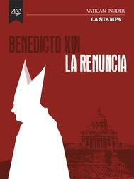 Benedicto XVI, la renuncia - copertina