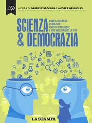 Scienza & Democrazia. Come la ricerca demolisce i nostri pregiudizi e può migliorarci la vita - copertina