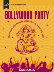 Bollywood Party. Quattro mesi in India fra cinema, danza e storie che fanno bene all'anima - copertina