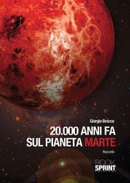 20000 anni fa sul pianeta marte - copertina