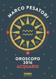 Acquario - Oroscopo 2016 - copertina