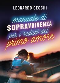 Manuale di sopravvivenza per i reduci del primo amore - Librerie.coop