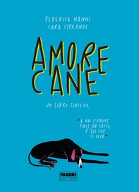 Amorecane. Un libro sincero - Librerie.coop