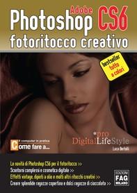 Adobe Photoshop CS6 - Fotoritocco creativo - Librerie.coop