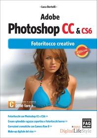 Adobe Photoshop CC & CS6 - Fotoritocco creativo - Librerie.coop