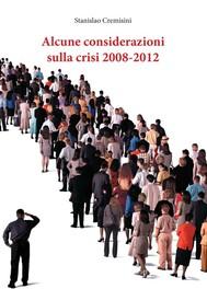 Alcune considerazioni sulla crisi 2008-2012 - copertina