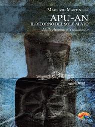 Apu-An. Il ritorno del sole alato. Dalle Apuane a Tiahuanaco - copertina