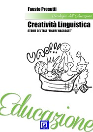 "Creatività Linguistica. Storie del Test ""Figure Nascoste"" - copertina"