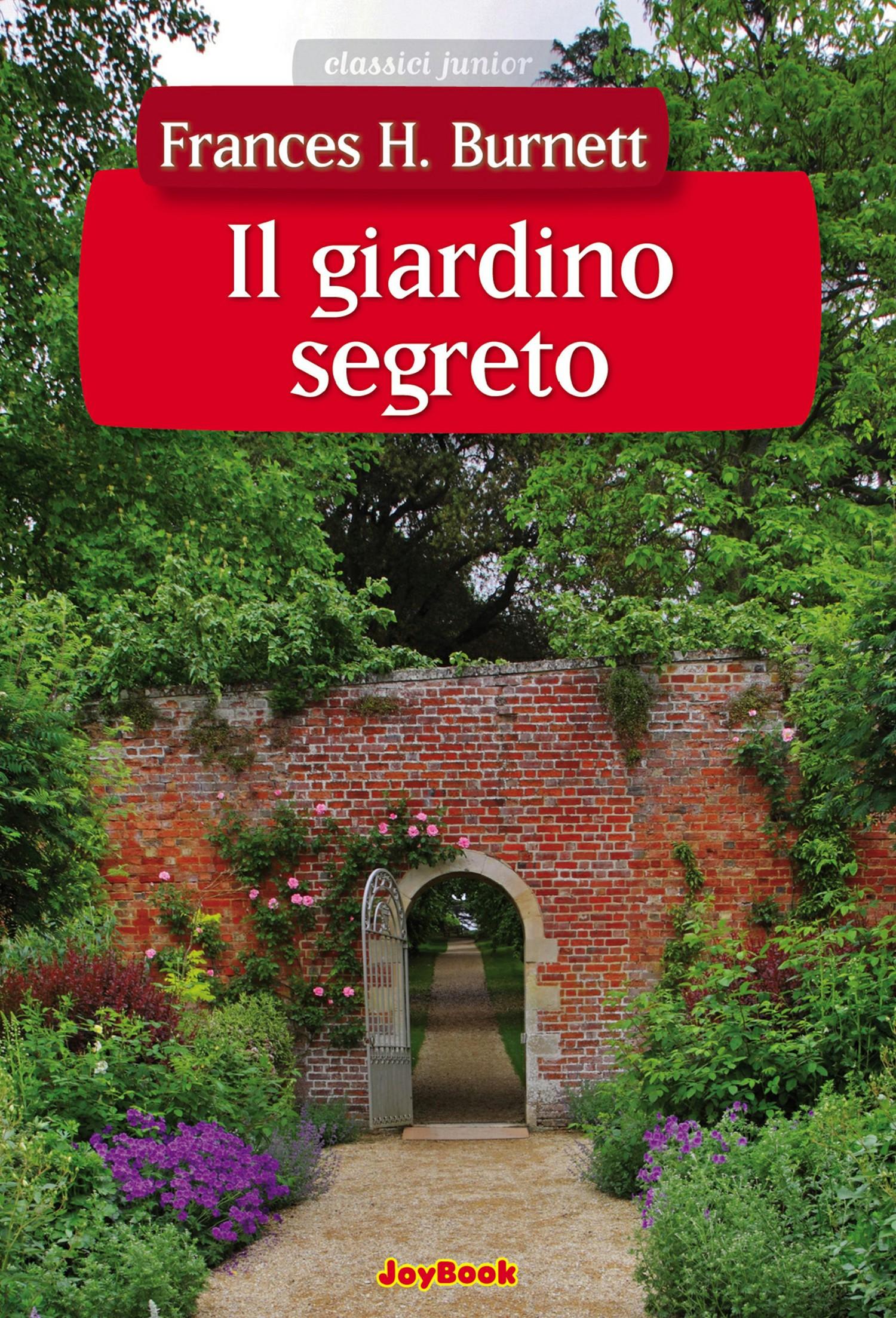 Il giardino segreto frances h burnett ebook bookrepublic - Il giardino segreto banana ...