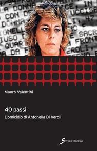 40 passi. l'omicidio di Antonella Di Veroli - copertina