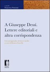 A Giuseppe Dessí. Lettere editoriali e altra corrispondenza - copertina