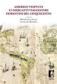 Amerigo Vespucci e i mercanti viaggiatori fiorentini del Cinquecento - copertina