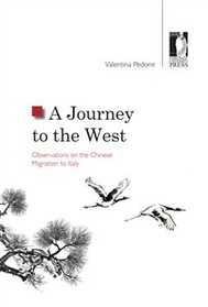 A Journey to the West. Observations on the Chinese Migration to Italy - copertina