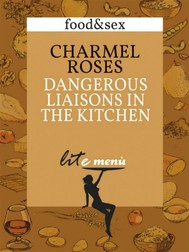 Dangerous Liaisons in The Kitchen, Charmel Roses's menu - copertina