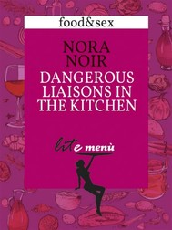 Dangerous Liaisons in the Kitchen, Nora Noir's menu - copertina