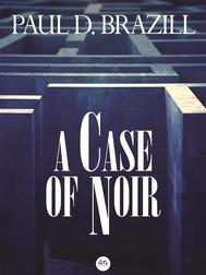 A Case of Noir - copertina