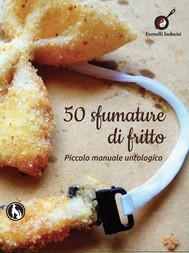 50 sfumature di fritto. Piccolo manuale untologico - copertina