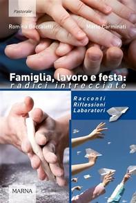Famiglia, lavoro e festa: radici intrecciate - Librerie.coop