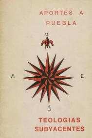 Aportes a Puebla – Teologías subyacentes - copertina
