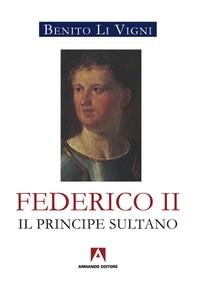 Federico II. Il principe sultano - Librerie.coop