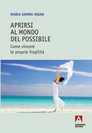 Aprirsi al mondo del possibile. Come vincere le proprie fragilità - copertina