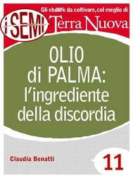 Olio di palma: l'ingrediente della discordia - copertina