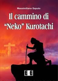 "Il cammino di ""Neko"" Kurotachi - copertina"
