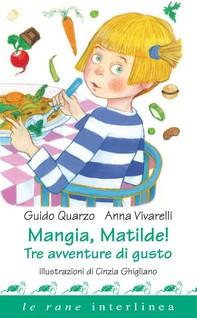Mangia, Matilde! - Librerie.coop