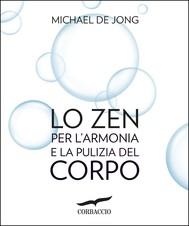 Lo Zen per l'armonia e la pulizia del corpo - copertina