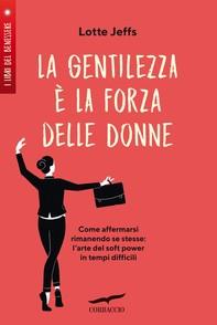 La gentilezza è la forza delle donne - Librerie.coop
