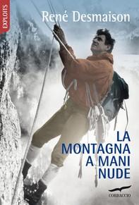 La montagna a mani nude - Librerie.coop