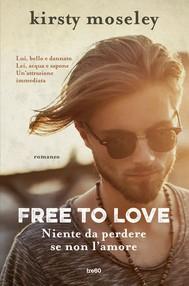 Free to love. Niente da perdere se non l'amore - copertina
