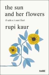 the sun and her flowers. il sole e i suoi fiori - Librerie.coop