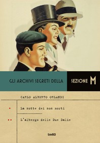 Gli archivi segreti della Sezione M - La notte dei non morti- L'albergo delle Due Dalie - Librerie.coop