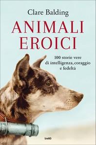 Animali eroici - Librerie.coop
