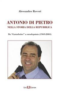 ANTONIO DI PIETRO nella storia della repubblica - Librerie.coop