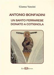 Antonio Bonfadini. Un Santo ferrarese donato a Cotignola   - copertina