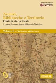 Archivi, biblioteche e territorio: Vol. II - da Nerviano a Villa Cortese - copertina