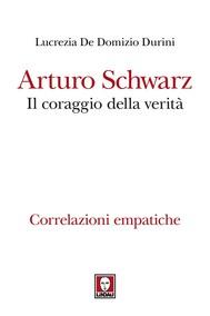 Arturo Schwarz. Il coraggio della verità - copertina