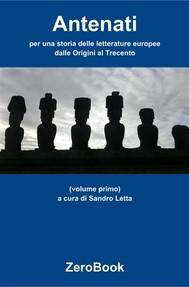 Antenati: per una storia delle letterature europee: volume primo - copertina