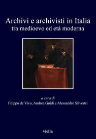 Archivi e archivisti in Italia tra medioevo ed età moderna - copertina