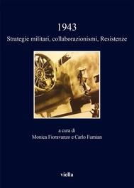 1943. Strategie militari, collaborazionismi, Resistenze - copertina