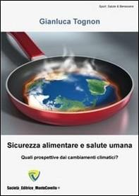 Sicurezza alimentare e salute umana. Quali prospettive dai cambiamenti climatici? - Librerie.coop