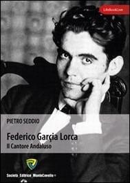 Federico Garcia Lorca. Il cantore andaluso - copertina