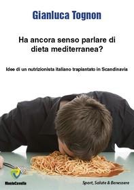 HA ANCORA SENSO PARLARE DI DIETA MEDITERRANEA? - Librerie.coop