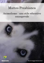 ANIMALISMO: UNO STILE EDUCATIVO CONSAPEVOLE - copertina