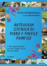 ANTOLOGIA STORICA DI  FIABE & FAVOLE FAMOSE - copertina