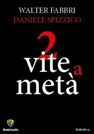 2 VITE A METà - copertina